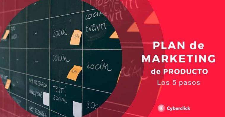 Plan de marketing de producto: los 5 pasos