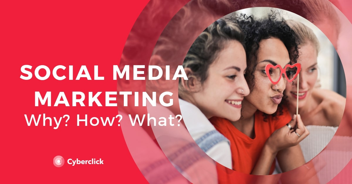 Social media marketing? Why, how, and what it's all about