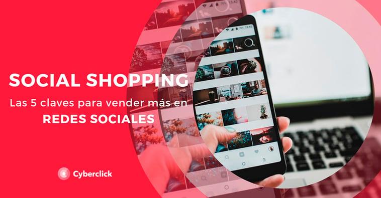 Social shopping: qué es y 5 claves para vender más en redes sociales