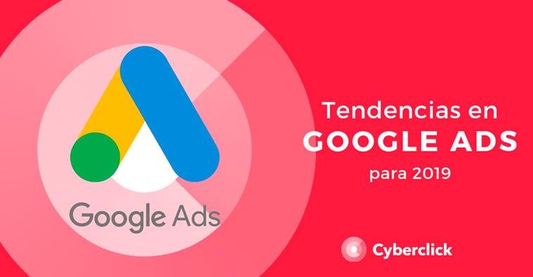 Tendencias en Google Ads para 2019