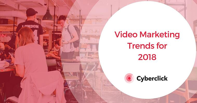 Top 10 video marketing trends for 2018