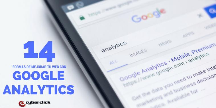 14 formas de usar Google Analytics para mejorar tu web