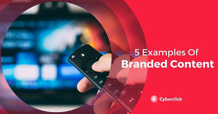 5 Branded Content Examples