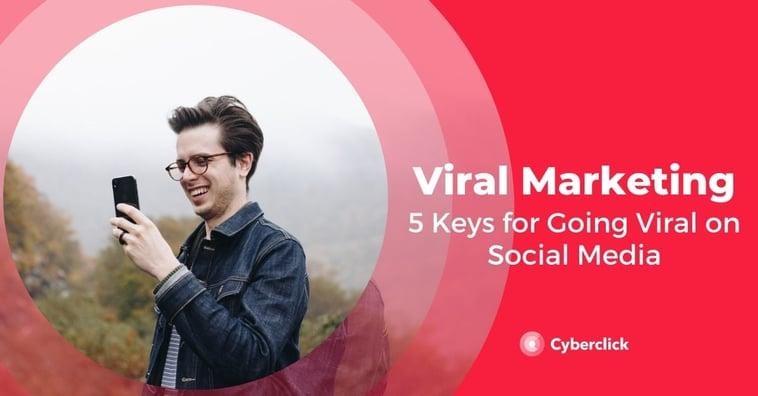 5 Keys for Viral Social Media Campaigns