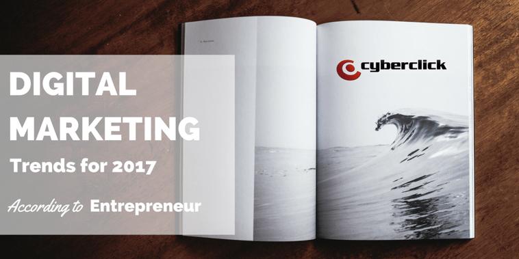 8 digital marketing trends for 2017 - according to Entrepreneur