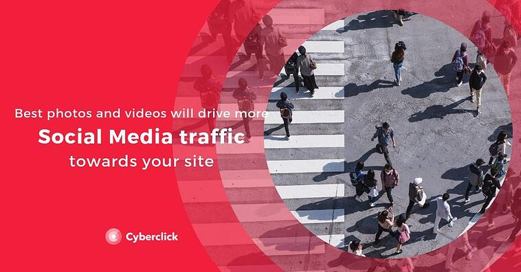 Best Photos And Videos To Drive More Social Media Traffic Towards Your Site