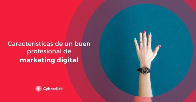 Características de un buen profesional de marketing digital