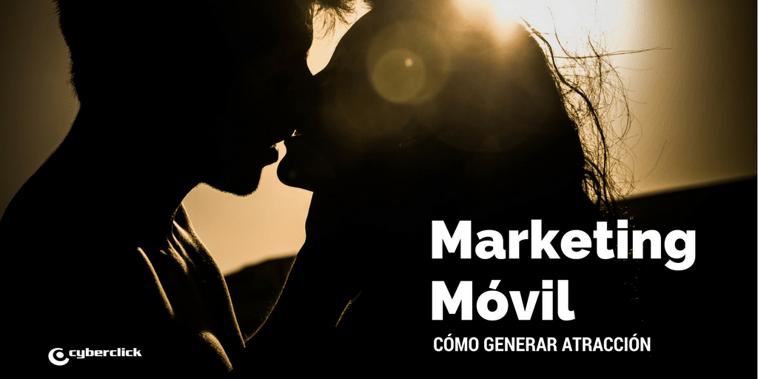 Cómo debe ser el marketing móvil para generar atracción
