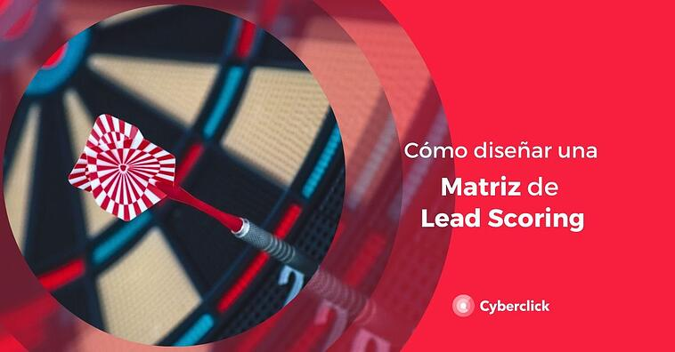 ¿Cómo diseñar una matriz de lead scoring efectiva?