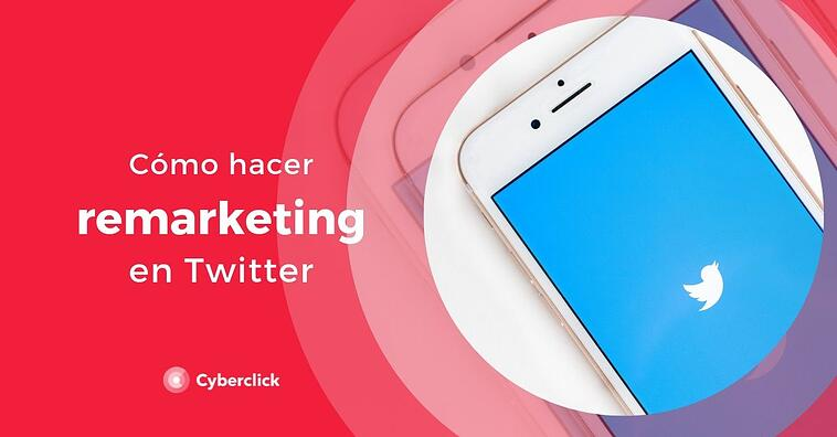 ¿Cómo hacer remarketing en Twitter?