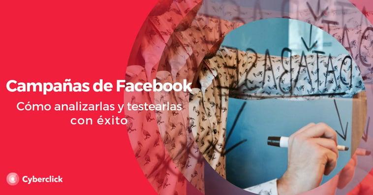 ¿Cómo analizar y testear con éxito tus campañas en Facebook?