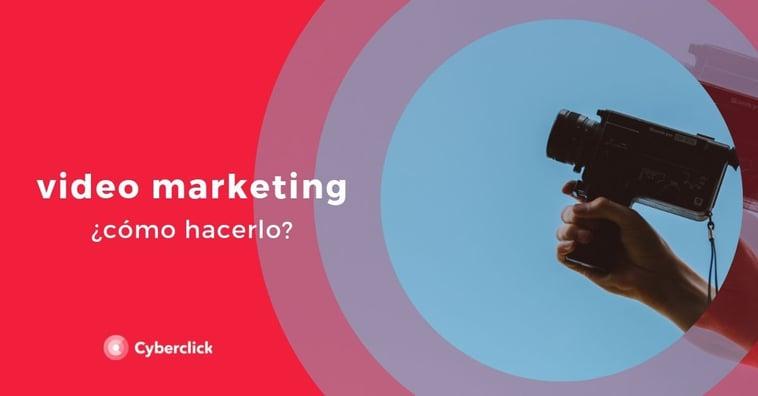 ¿Cómo hacer video marketing?