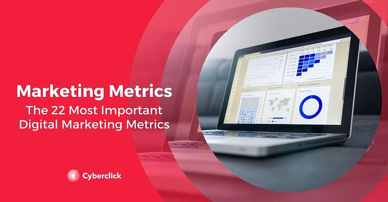 The 22 Most Important Digital Marketing Metrics