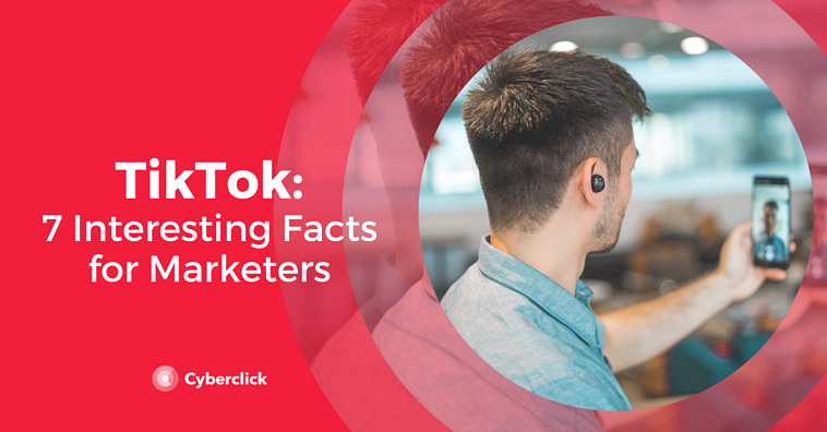 7 Facts About TikTok for Marketers