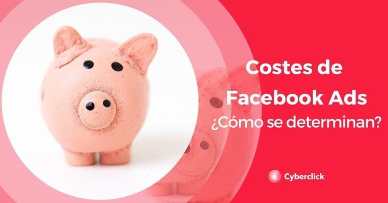 ¿Qué determina los costes de la publicidad en Facebook?