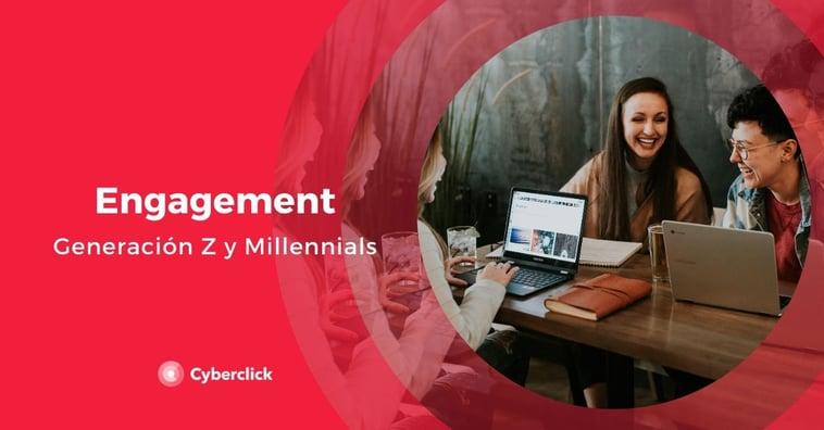 ¿Cuál es el engagement de la generación Z y los millennials?