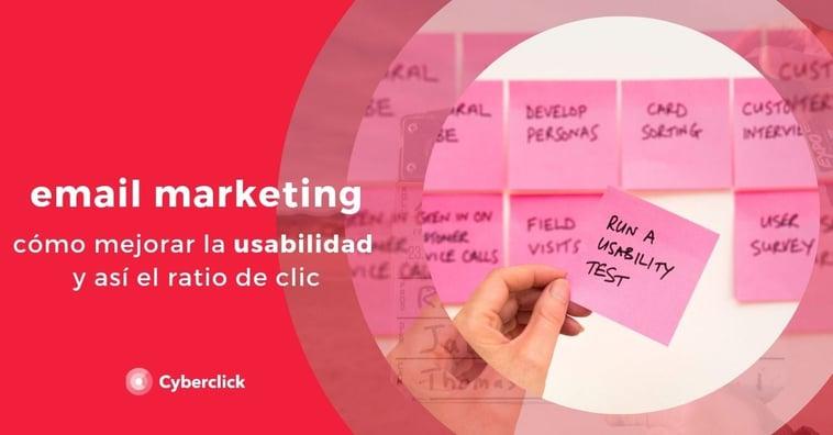Email marketing: cómo mejorar la usabilidad y así el ratio de clic
