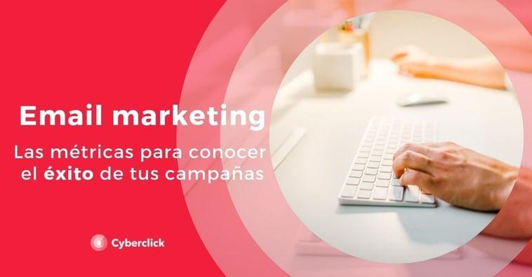 Email marketing: las métricas para conocer el éxito de tus campañas