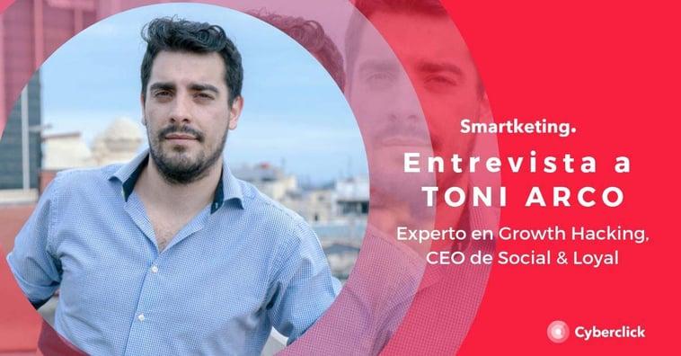 """Entrevista de valor: """"la clave del growth hacking es conocer tu meta"""" por Toni Arco (Social & Loyal)"""
