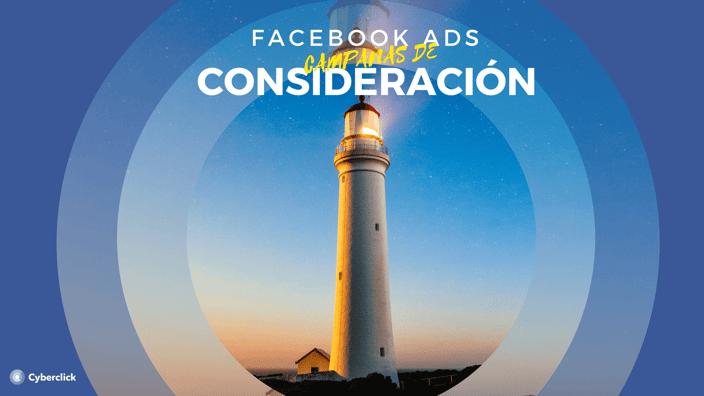 Facebook Ads: ¿qué son las campañas de consideración? (Píldora 3)