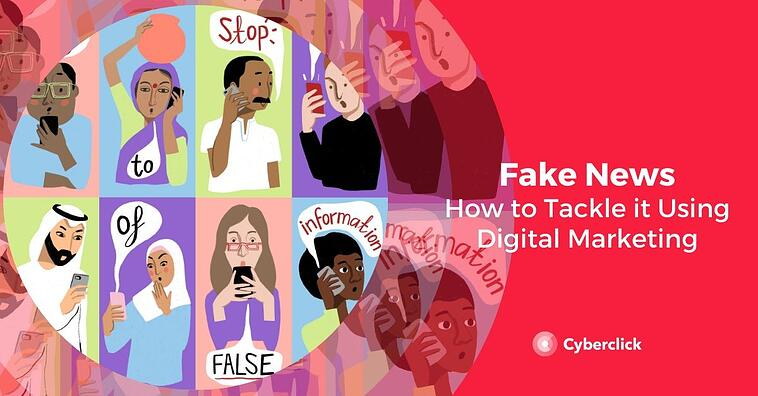 Fake News: How to Tackle it Using Digital Marketing