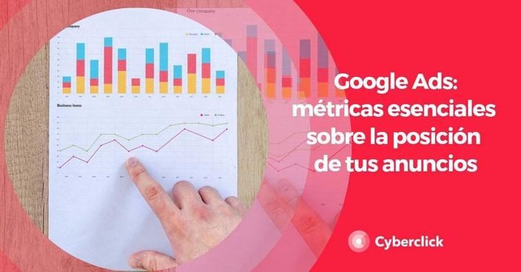 Google Ads: métricas esenciales sobre la posición de tus anuncios