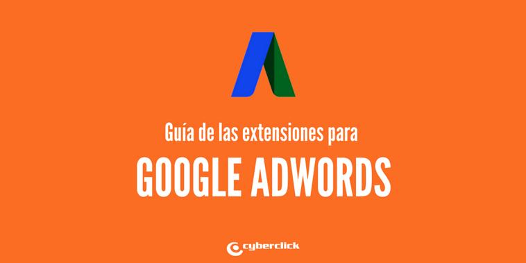 Guía de las extensiones para Google AdWords
