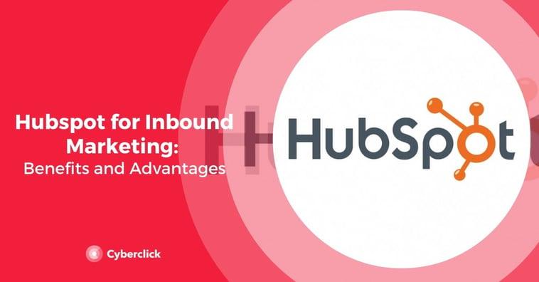 HubSpot for Inbound Marketing: Benefits and Advantages