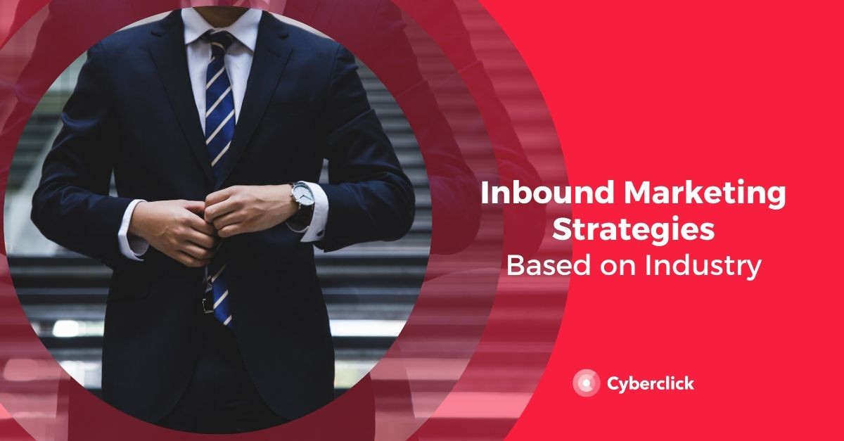 Best Inbound Marketing Strategies, Based on Industry