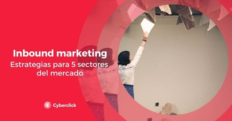 Inbound Marketing: estrategias para 5 sectores del mercado
