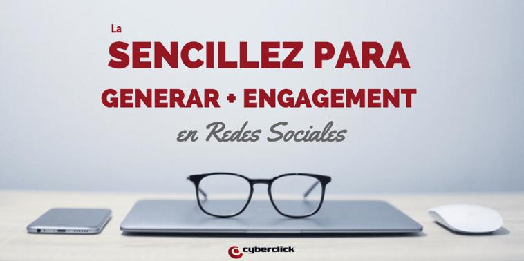 La sencillez para generar más engagement en Redes Sociales