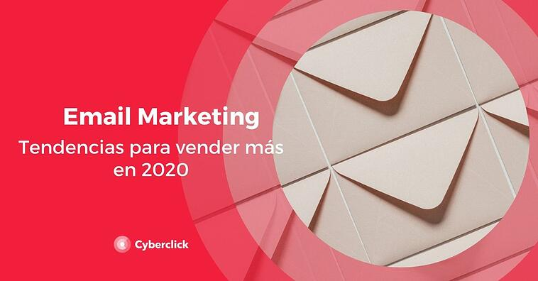 Las tendencias de email marketing para conseguir más ventas en 2020