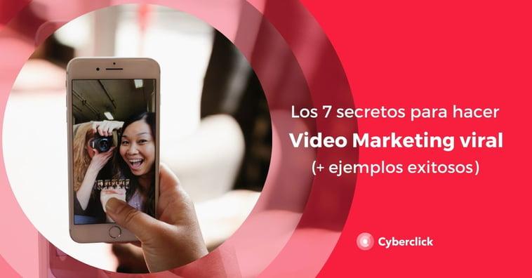 Los 7 secretos para hacer viral tu video marketing (+ 7 ejemplos exitosos)