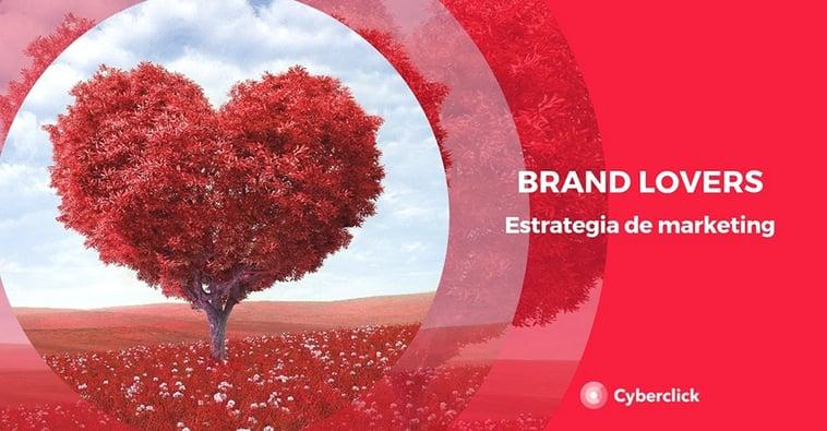 ¿Qué son los brand lovers?