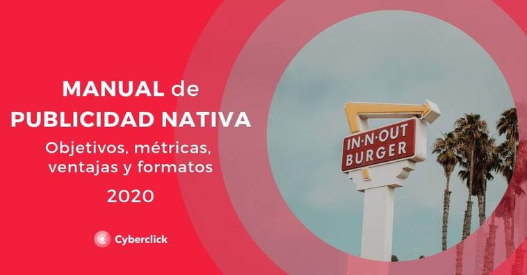 Manual de la publicidad nativa: objetivos, métricas, ventajas y formatos (2020)