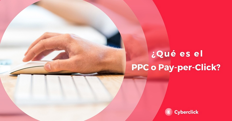PPC o pay per click: qué es, ventajas y ejemplos