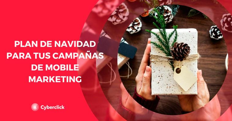 Plan para tus Campañas de Navidad de Mobile Marketing