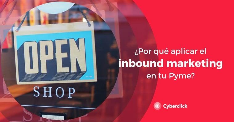 ¿Por qué aplicar el inbound marketing en tu pyme?