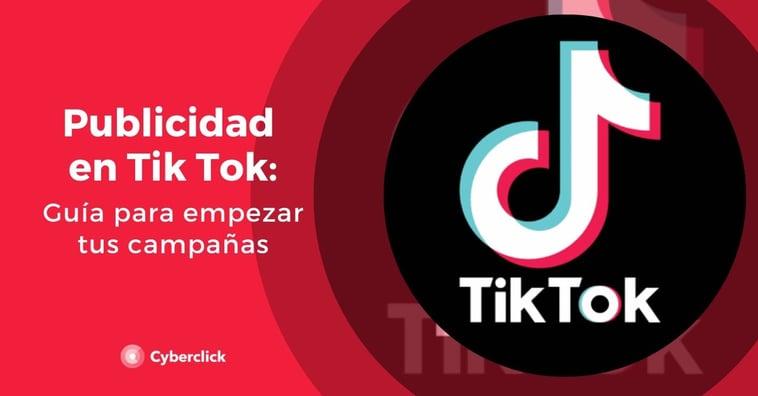 Publicidad en TikTok: guía completa para empezar tus campañas