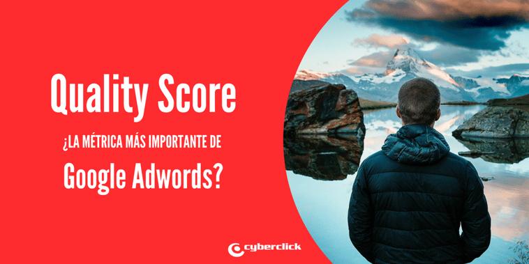 Quality Score: ¿es realmente la métrica más importante de Google AdWords?