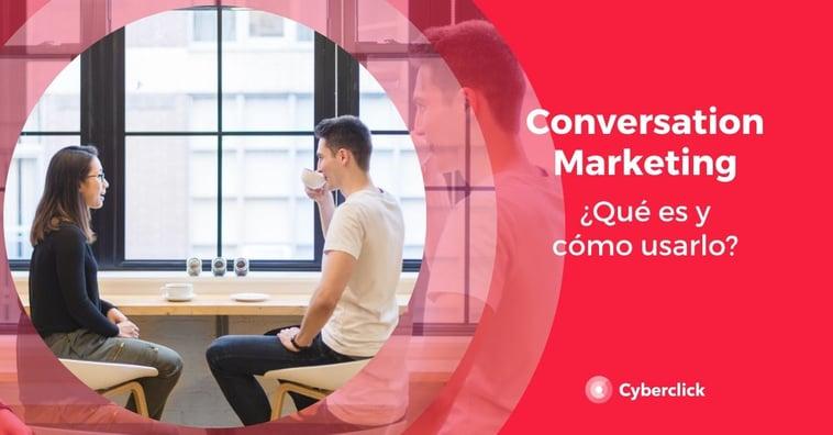 ¿Qué es el conversation marketing?