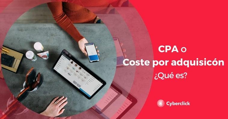 ¿Qué es el CPA o coste por adquisición?