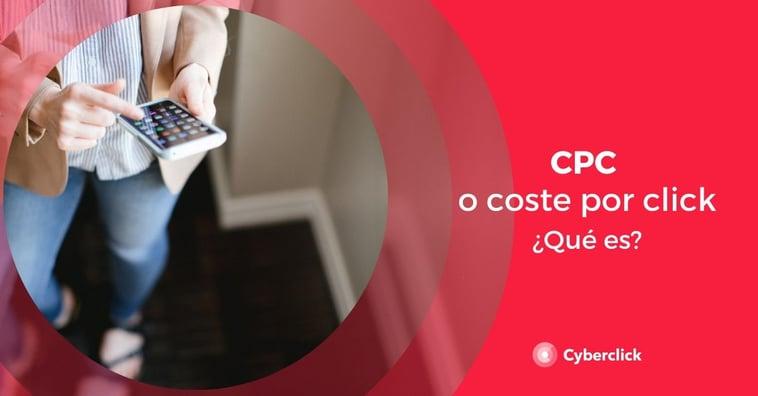 ¿Qué es el CPC o coste por clic?