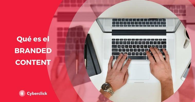 ¿Qué es el branded content? Definición, ventajas y ejemplos