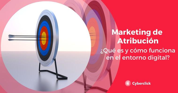 ¿Qué es el marketing de atribución?