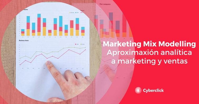 ¿Qué es el Marketing Mix Modelling? Aproximación analítica a los canales de marketing y ventas