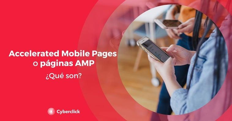¿Qué son las Accelerated Mobile Pages o páginas AMP?