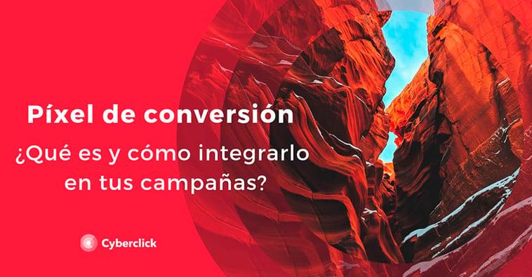 ¿Qué es un píxel de conversión y cómo integrarlo en tus campañas?