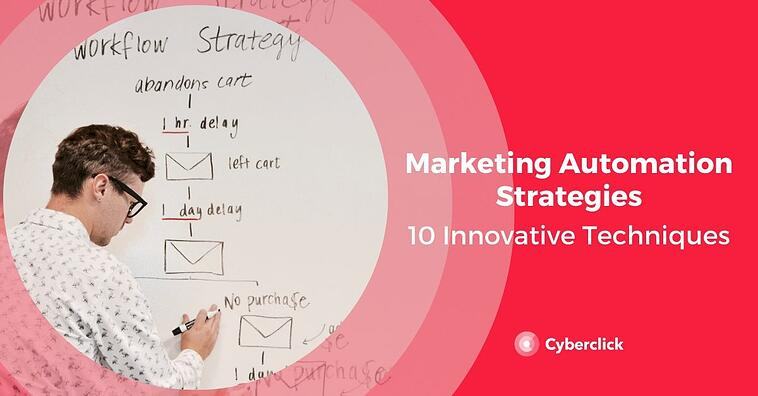 10 Marketing Automation Strategies