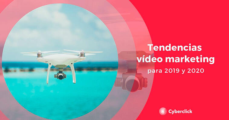 Tendencias en vídeo marketing para 2019-2020